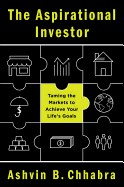 Aspirational Investor: Taming the Markets to Achieve Your Life's Goals