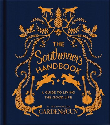 Southerner's Handbook: A Guide to Living the Good Life