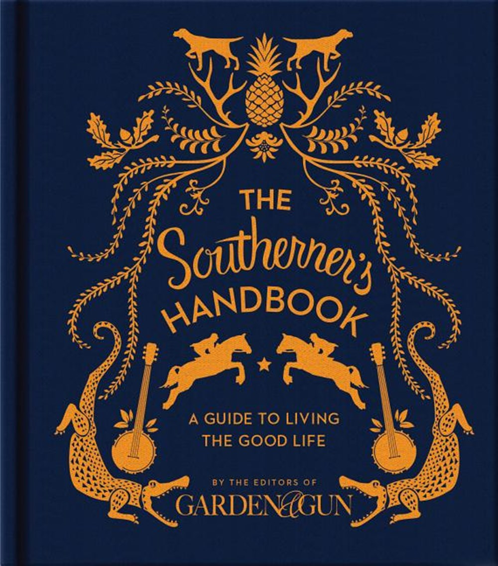 Southerner's Handbook A Guide to Living the Good Life