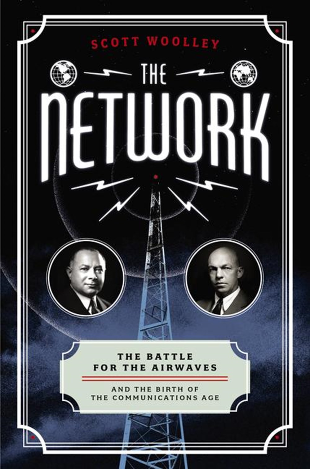 Network The Battle for the Airwaves and the Birth of the Communications Age