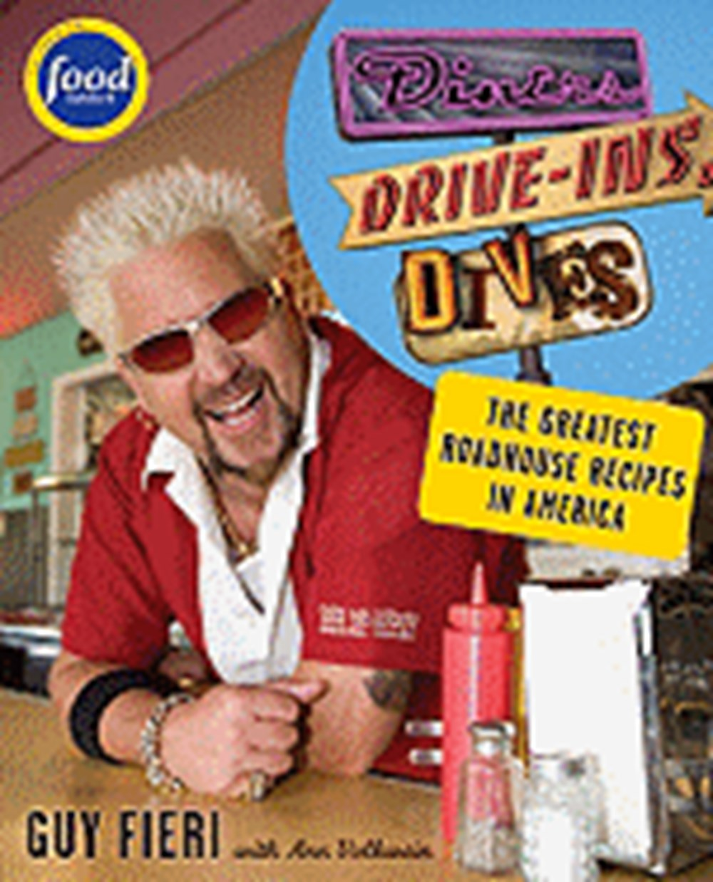 Diners, Drive-Ins and Dives An All-American Road Trip...with Recipes!