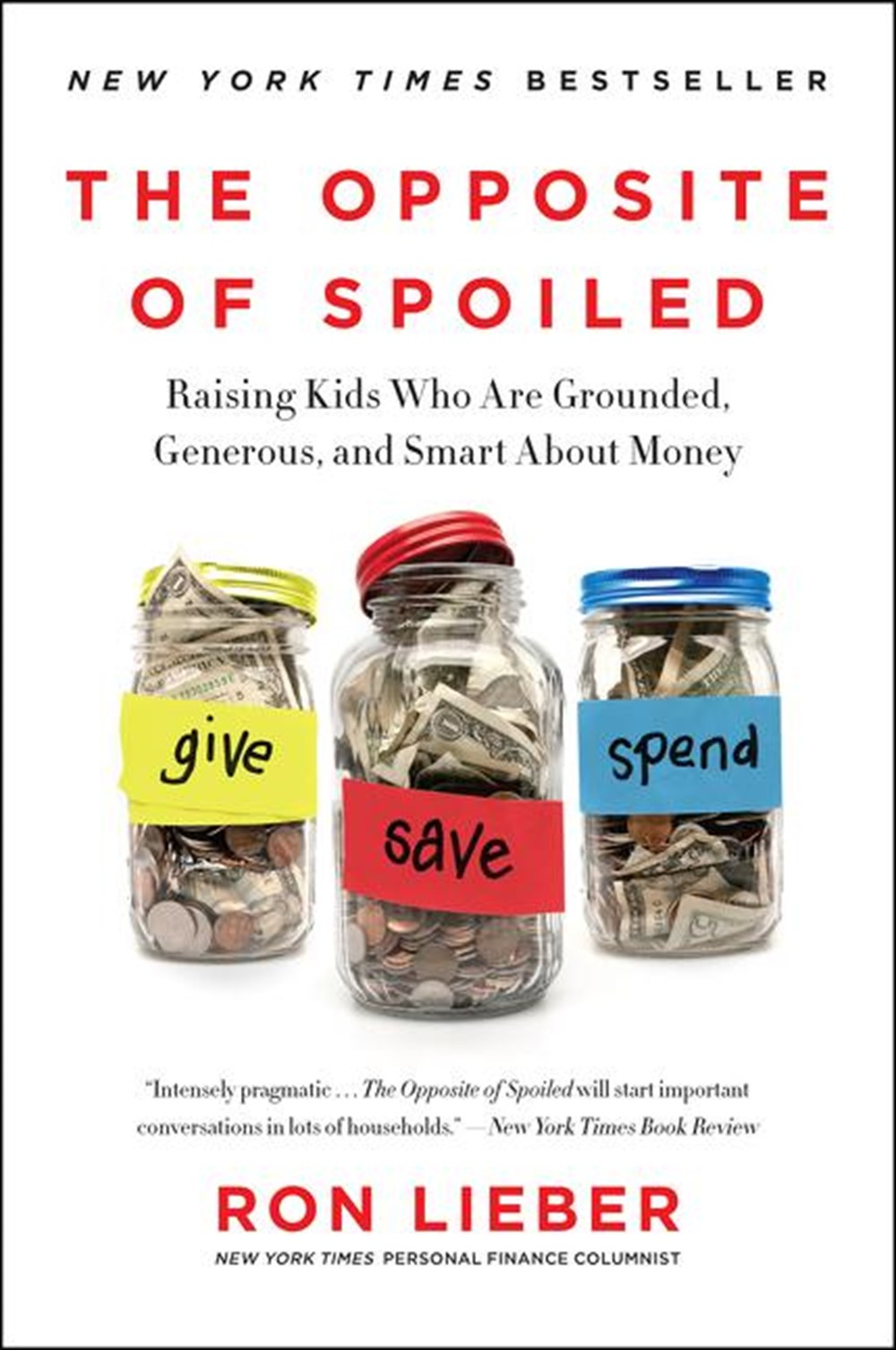 Opposite of Spoiled Raising Kids Who Are Grounded, Generous, and Smart about Money