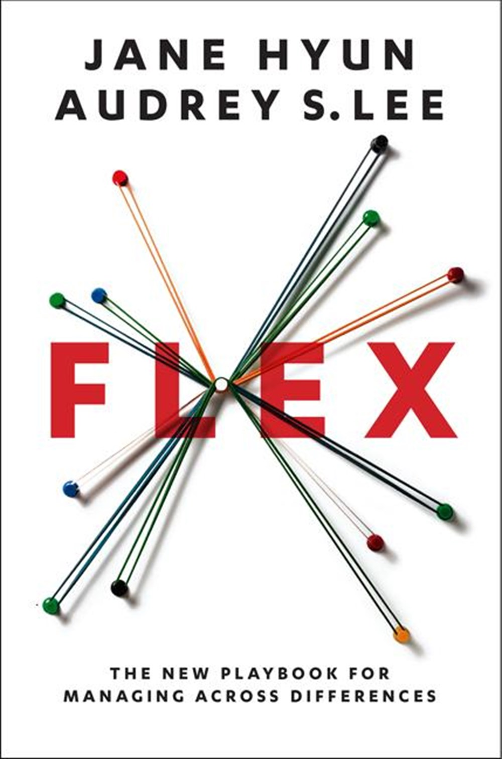 Flex The New Playbook for Managing Across Differences