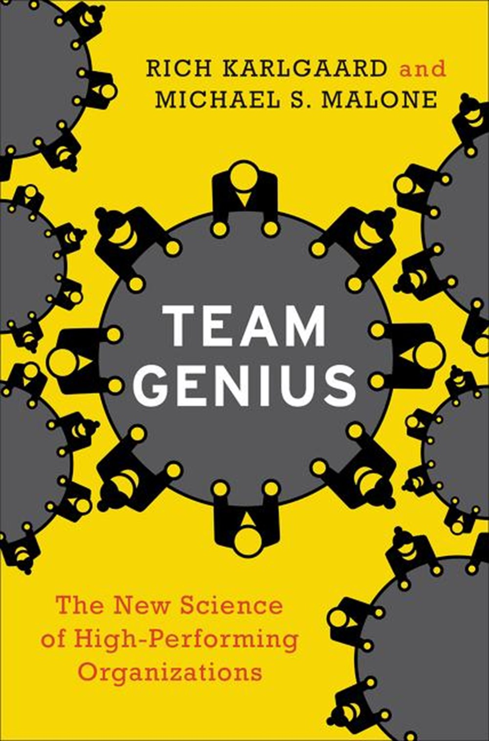 Team Genius The New Science of High-Performing Organizations