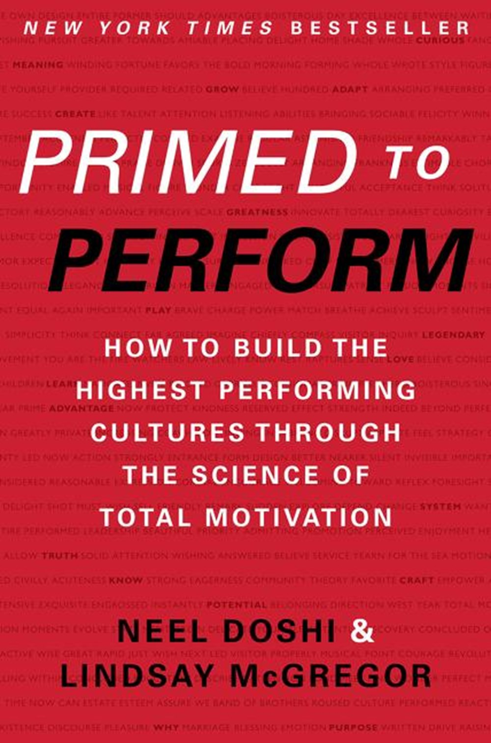 Primed to Perform How to Build the Highest Performing Cultures Through the Science of Total Motivati