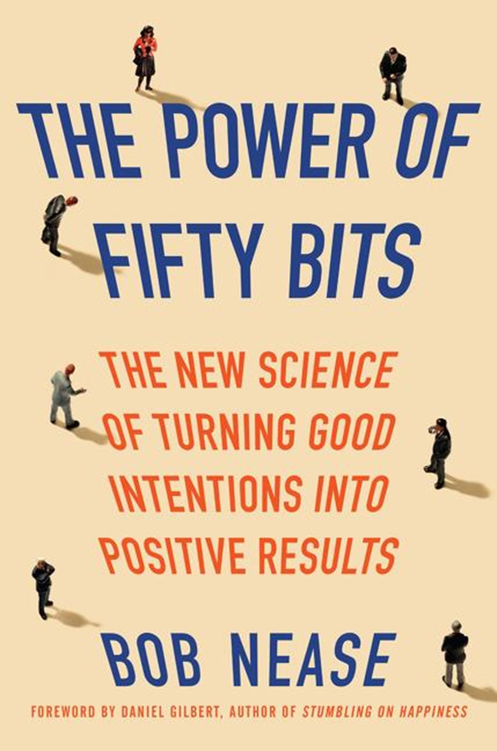Power of Fifty Bits The New Science of Turning Good Intentions Into Positive Results
