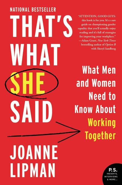 That's What She Said What Men Need to Know (and Women Need to Tell Them) About Working Together