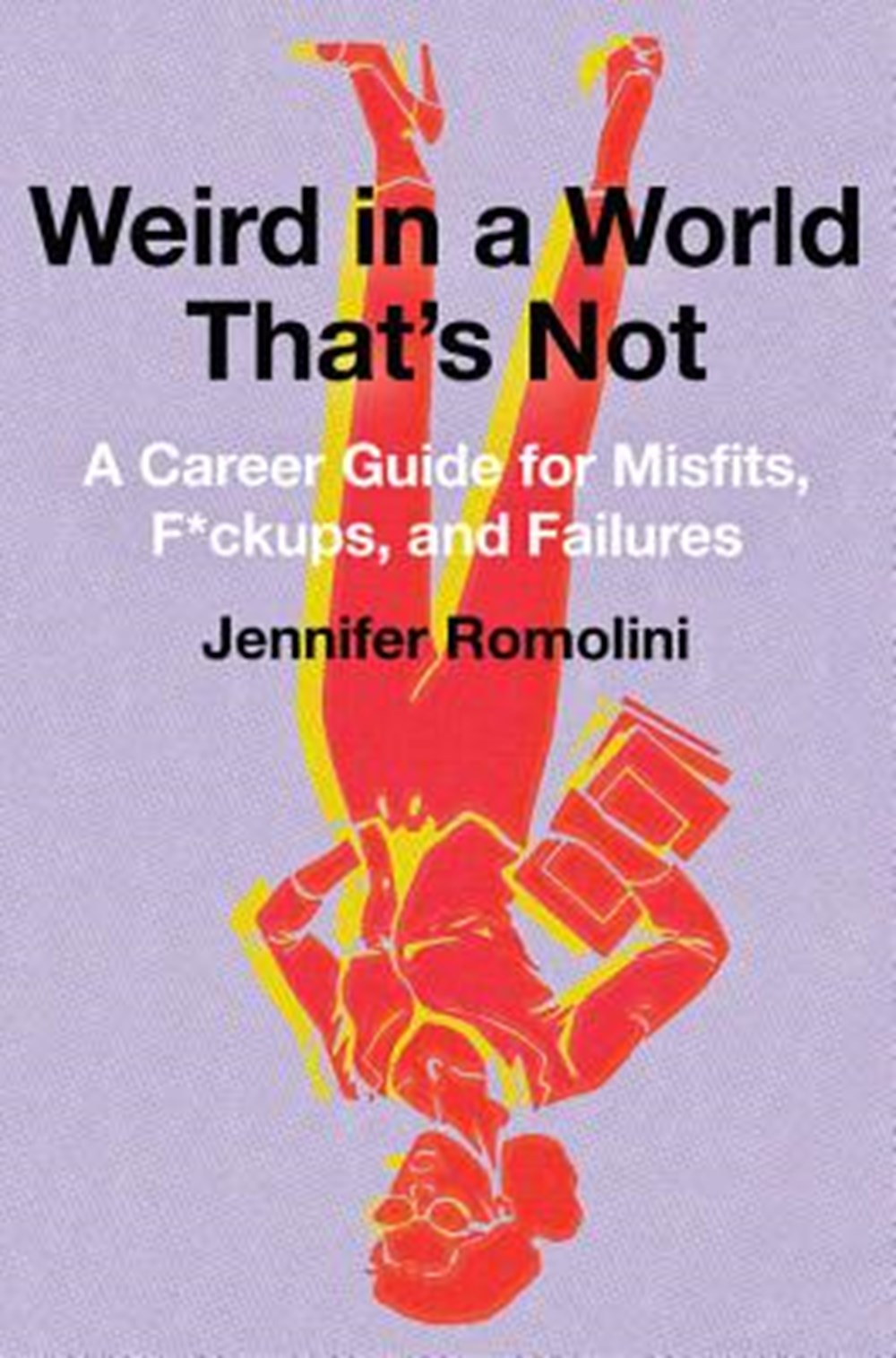 Weird in a World That's Not A Career Guide for Misfits