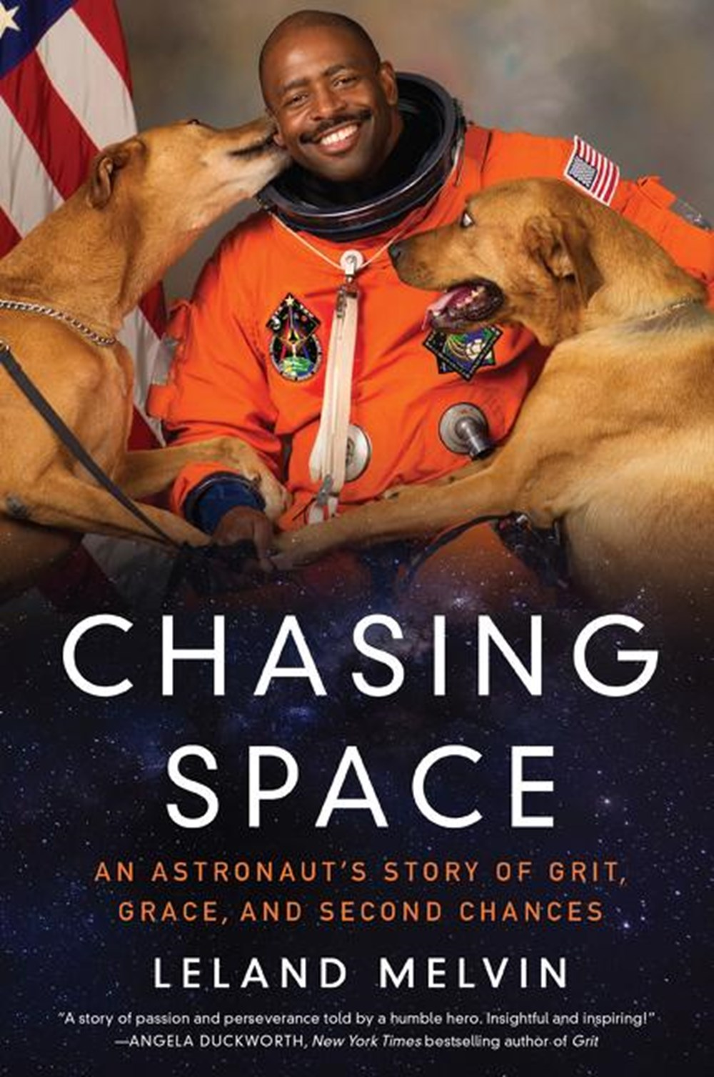 Chasing Space An Astronaut's Story of Grit, Grace, and Second Chances