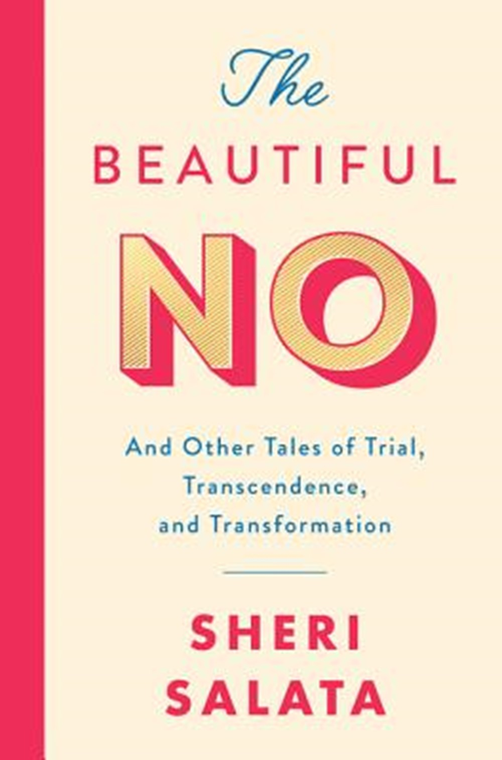 Beautiful No And Other Tales of Trial, Transcendence, and Transformation