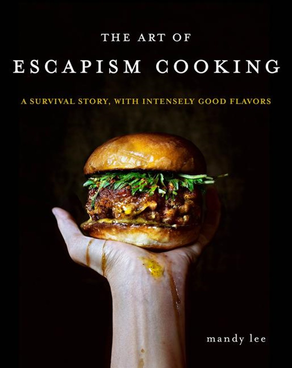 Art of Escapism Cooking A Survival Story, with Intensely Good Flavors