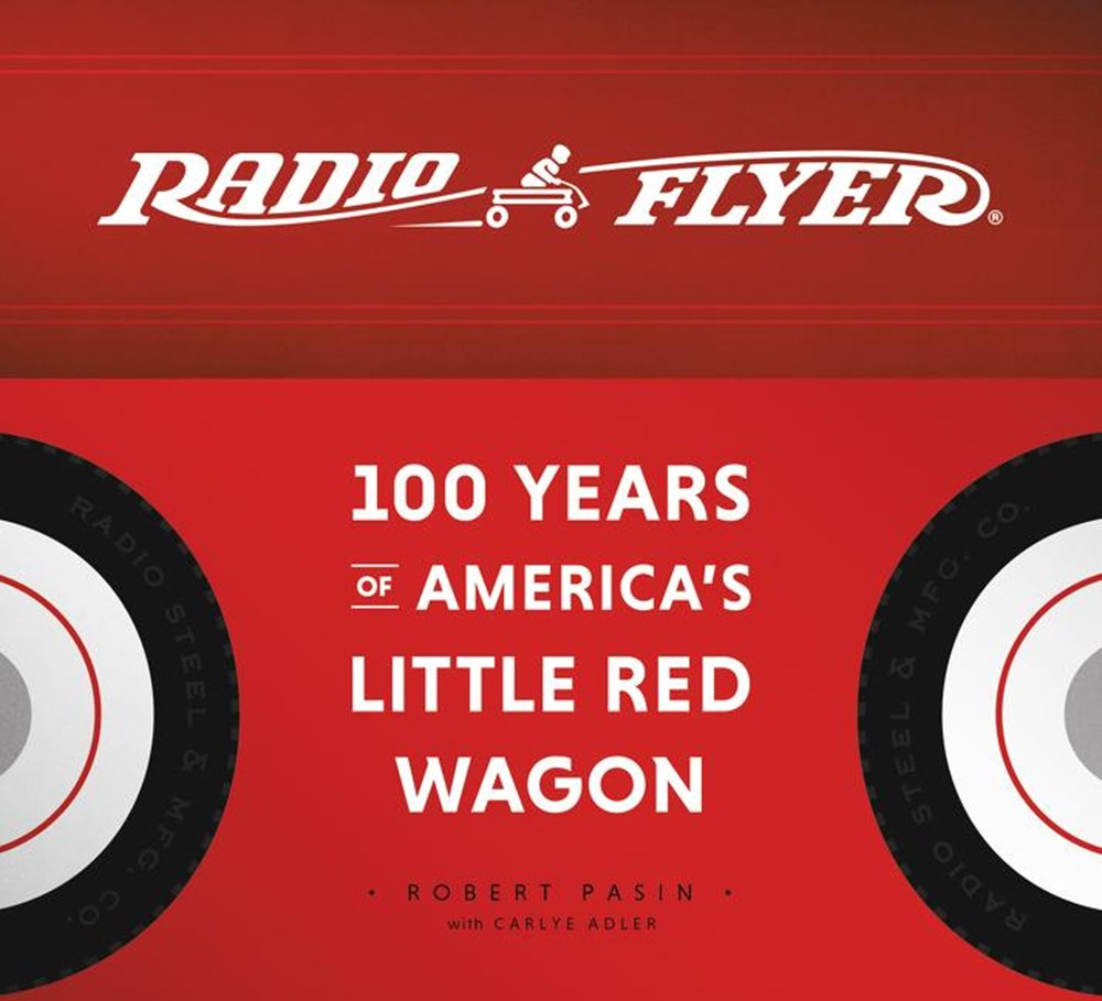 Radio Flyer 100 Years of America's Little Red Wagon