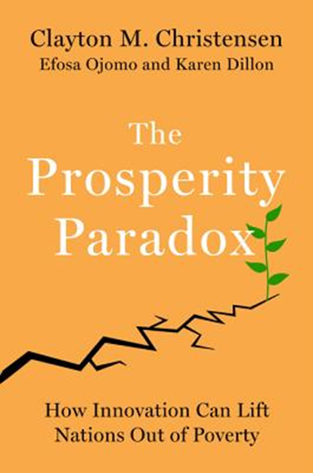 Prosperity Paradox How Innovation Can Lift Nations Out of Poverty