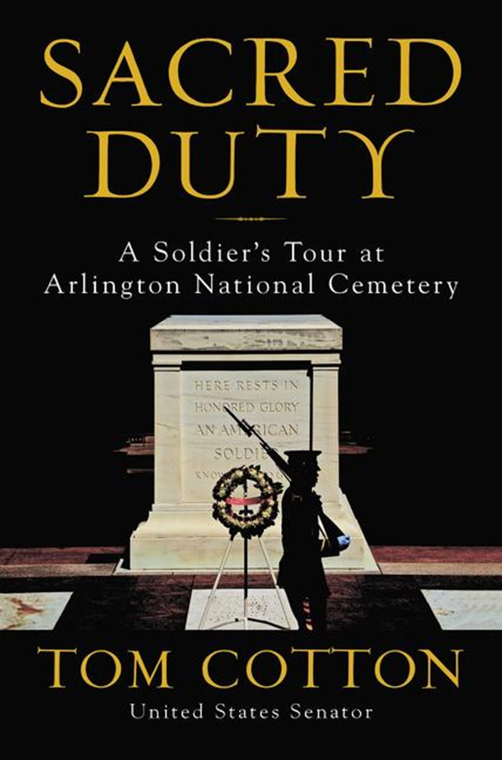 Sacred Duty A Soldier's Tour at Arlington National Cemetery