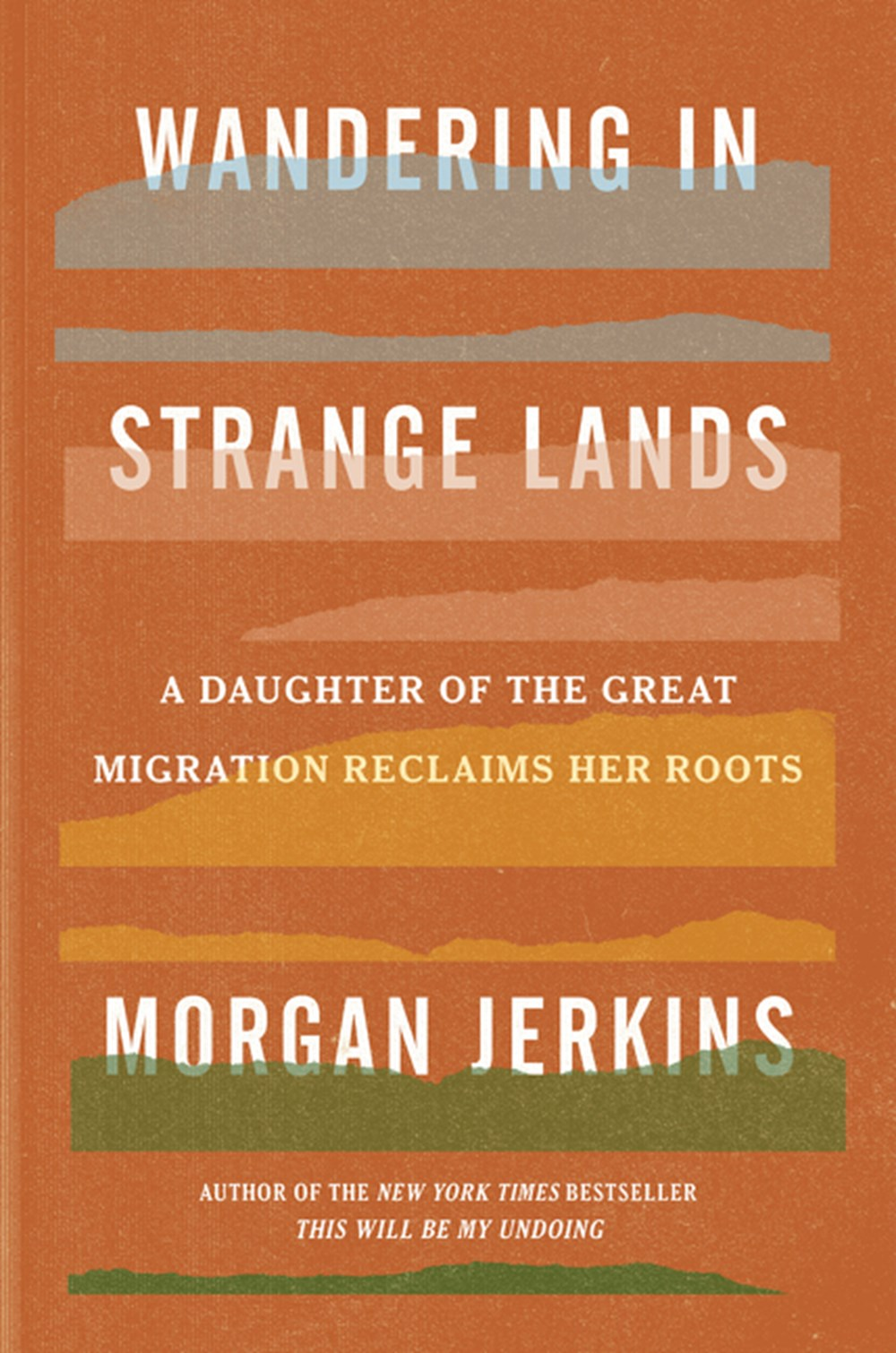Wandering in Strange Lands A Daughter of the Great Migration Reclaims Her Roots