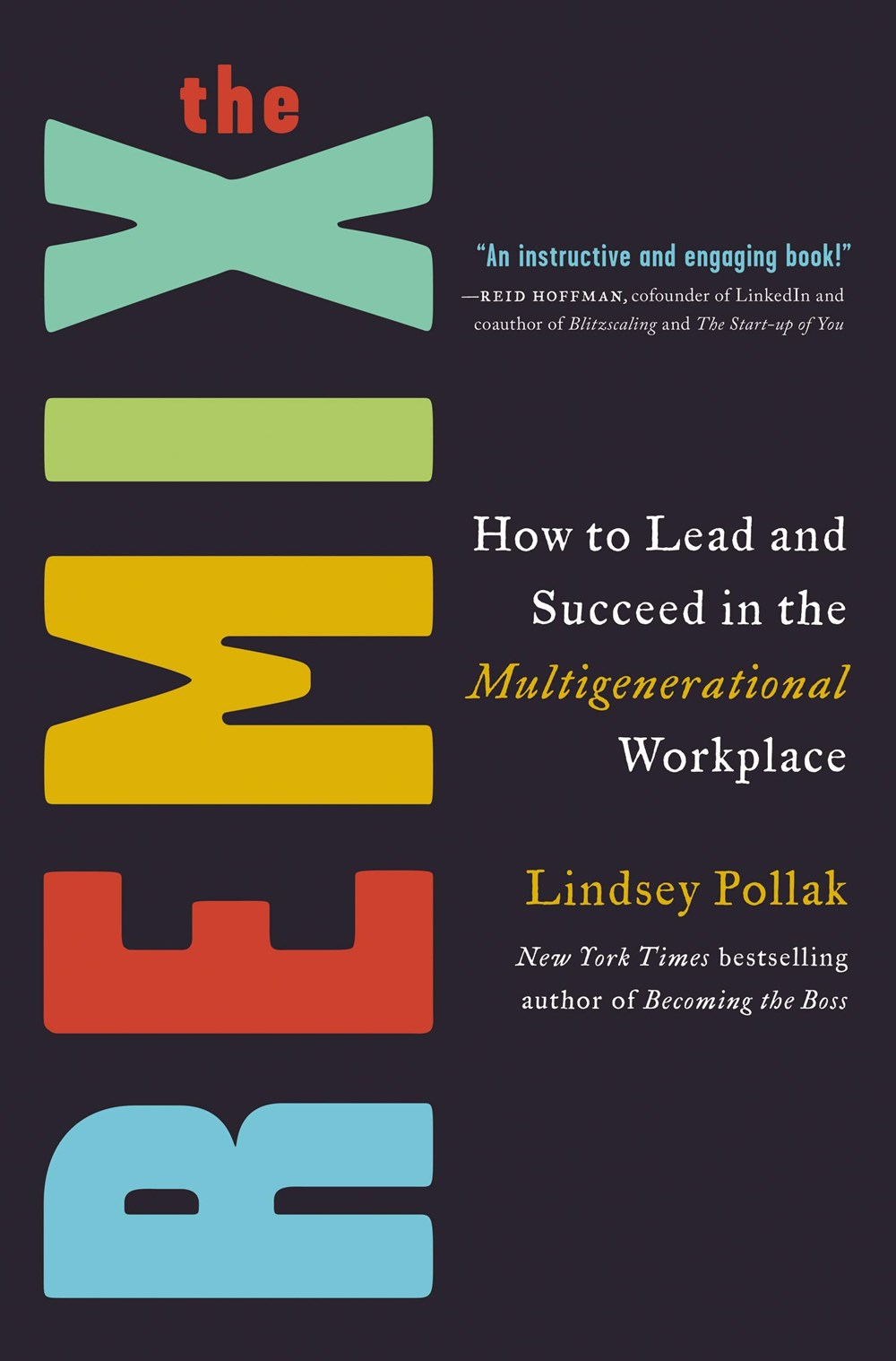 Remix How to Lead and Succeed in the Multigenerational Workplace