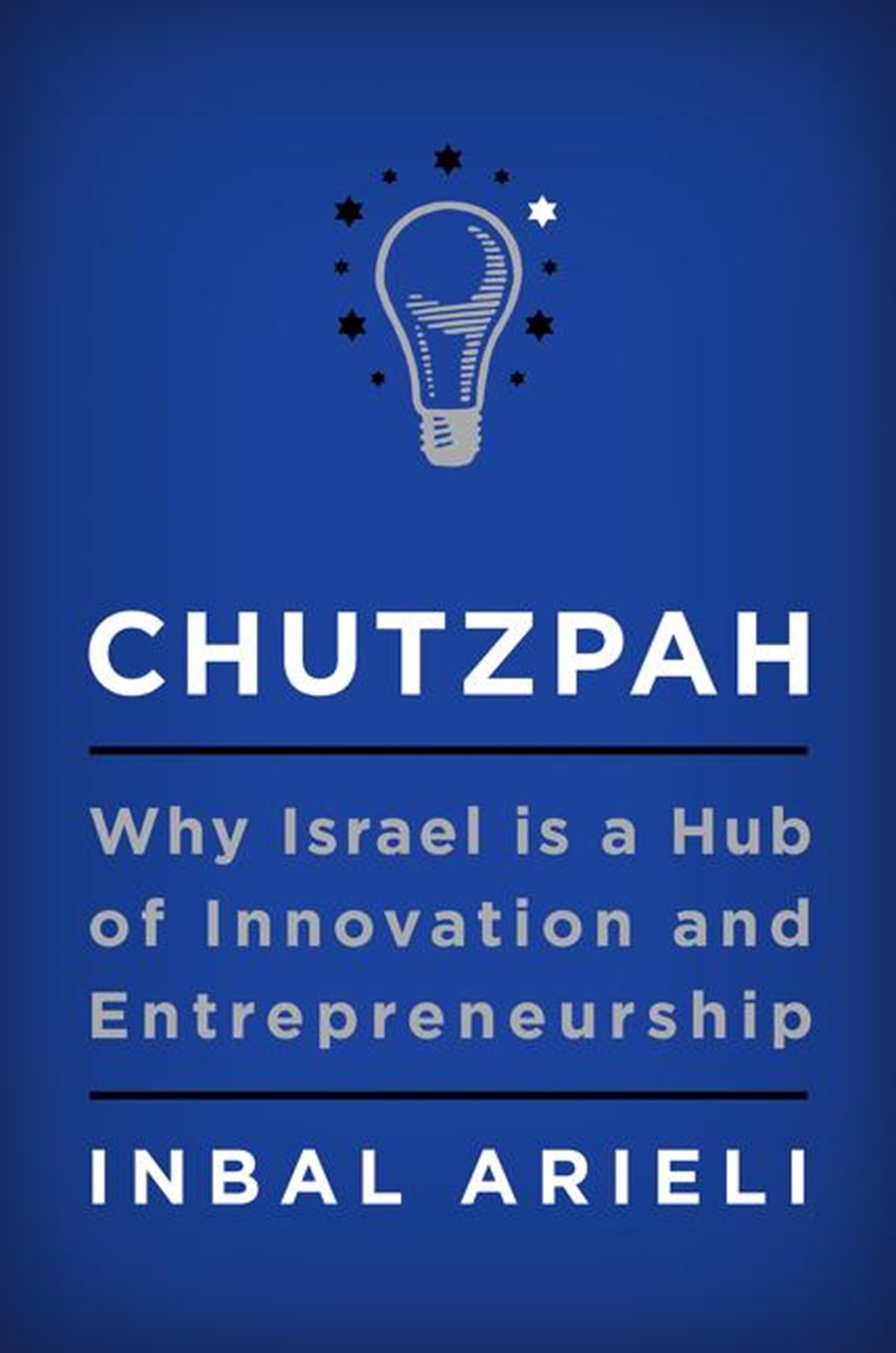 Chutzpah Why Israel Is a Hub of Innovation and Entrepreneurship