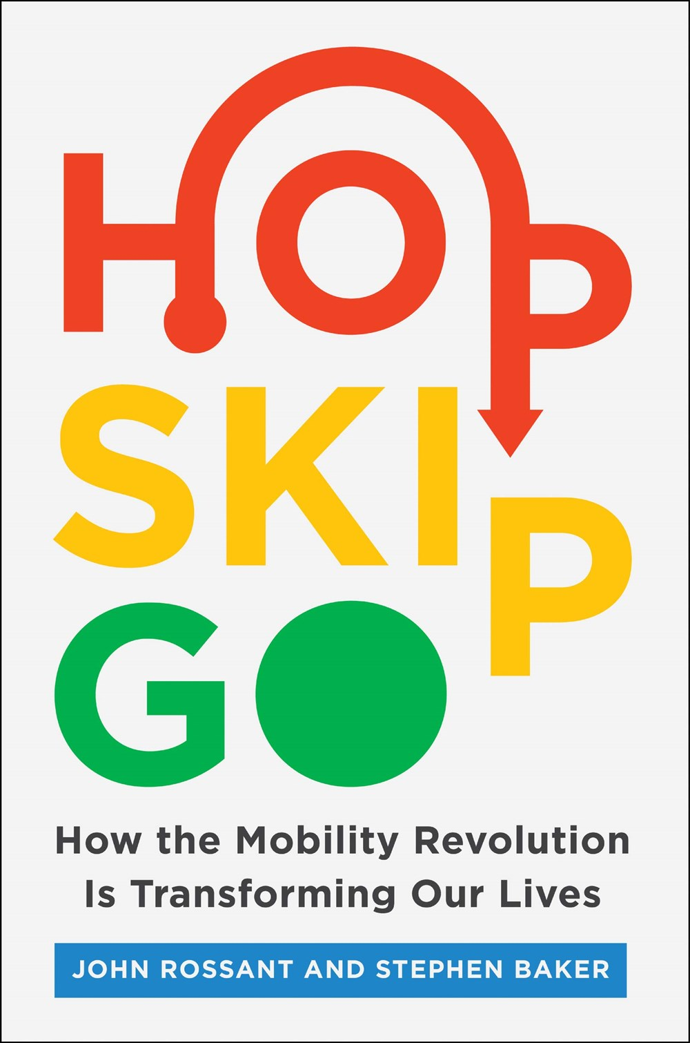 Hop, Skip, Go How the Mobility Revolution Is Transforming Our Lives