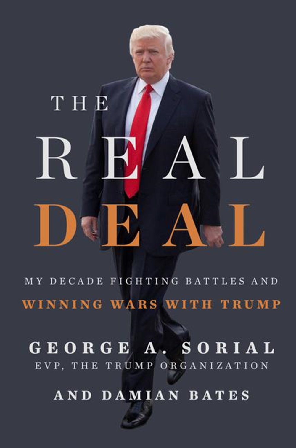 Real Deal My Decade Fighting Battles and Winning Wars with Trump