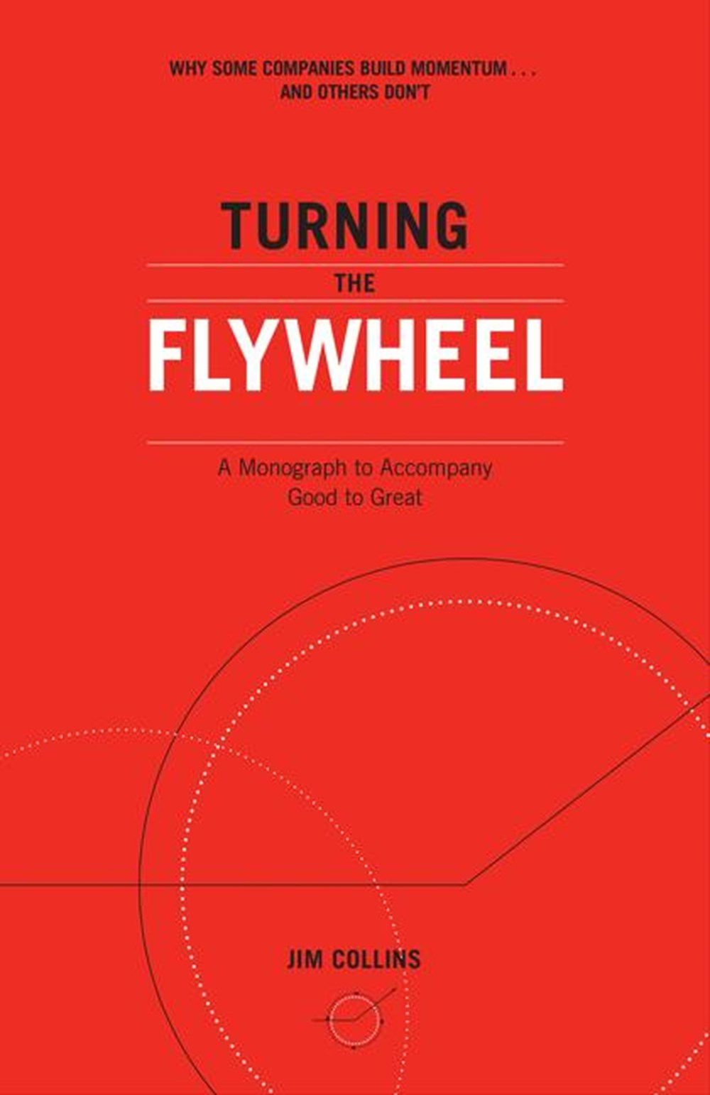 Turning the Flywheel A Monograph to Accompany Good to Great