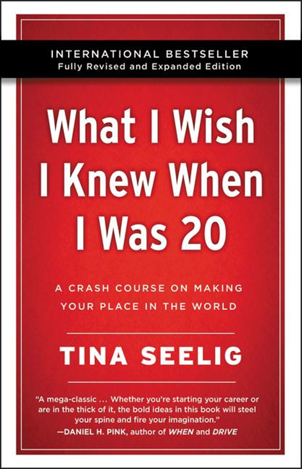 What I Wish I Knew When I Was 20 - 10th Anniversary Edition A Crash Course on Making Your Place in t