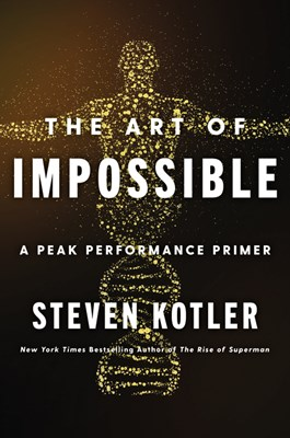 The Art of Impossible: A Peak Performance Primer