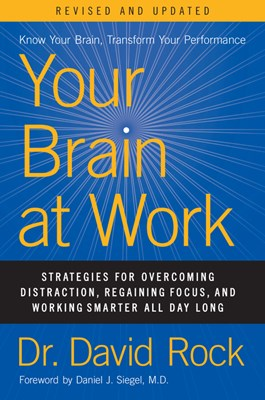 Your Brain at Work, Revised and Updated: Strategies for Overcoming Distraction, Regaining Focus, and Working Smarter All Day Long