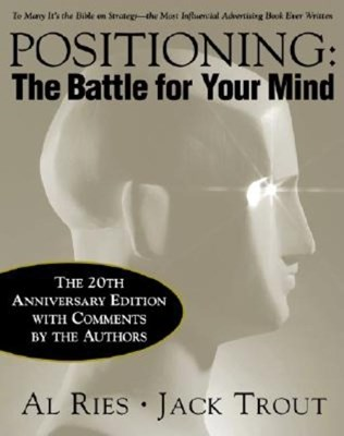 Positioning: The Battle for Your Mind, 20th Anniversary Edition (Anniversary)