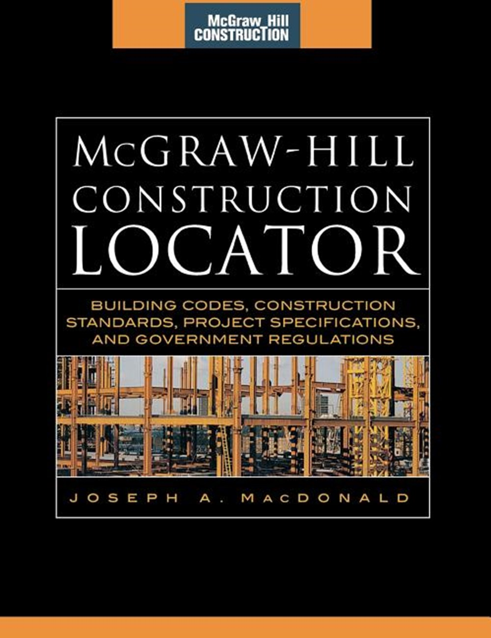 McGraw-Hill Construction Locator (McGraw-Hill Construction Series) Building Codes, Construction Stan