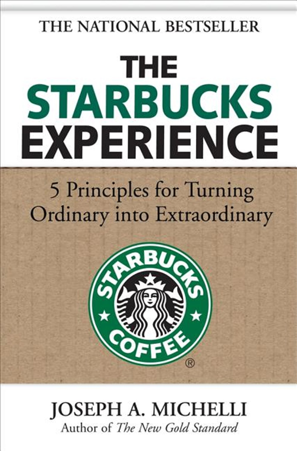 Starbucks Experience 5 Principles for Turning Ordinary Into Extraordinary