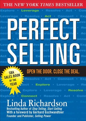 Perfect Selling: Open the Door. Close the Deal.