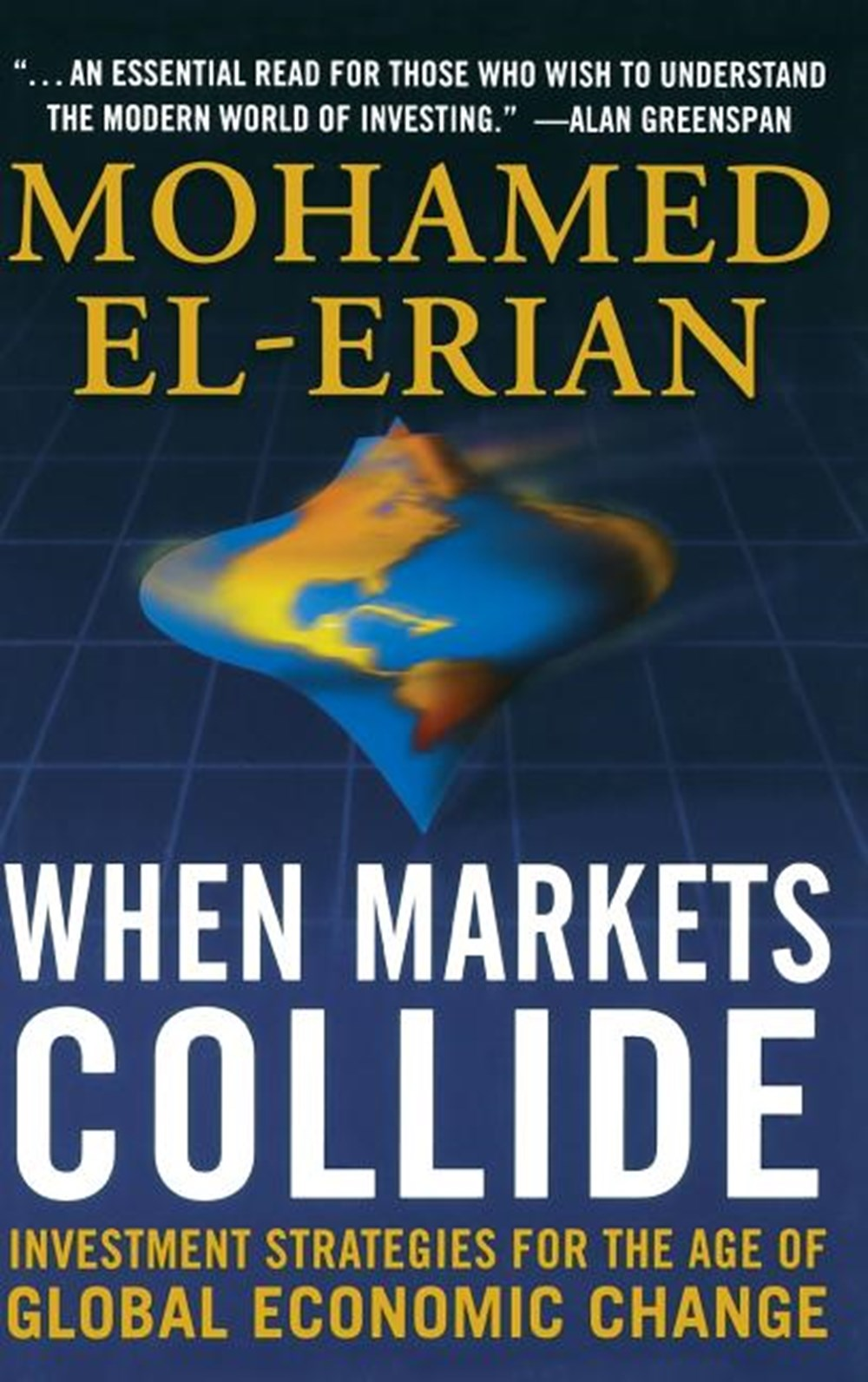 When Markets Collide Investment Strategies for the Age of Global Economic Change