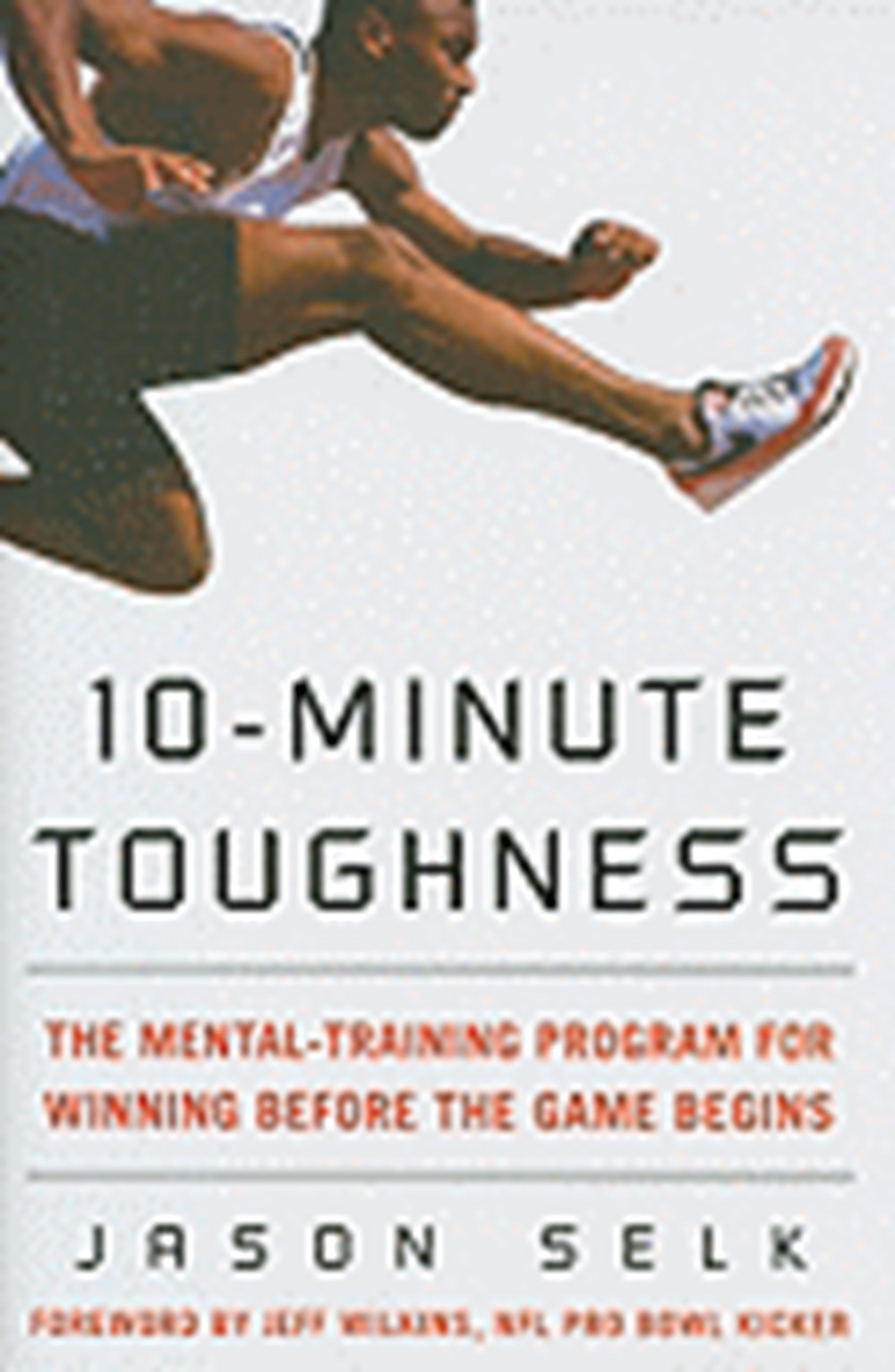 10-Minute Toughness The Mental Training Program for Winning Before the Game Begins