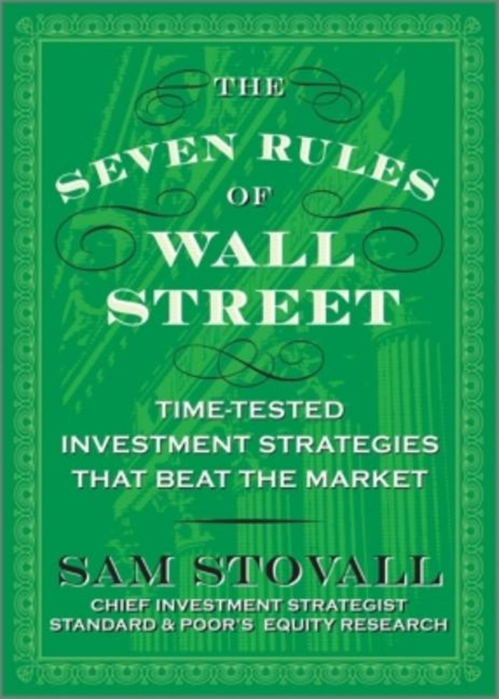 Seven Rules of Wall Street Crash-Tested Investment Strategies That Beat the Market