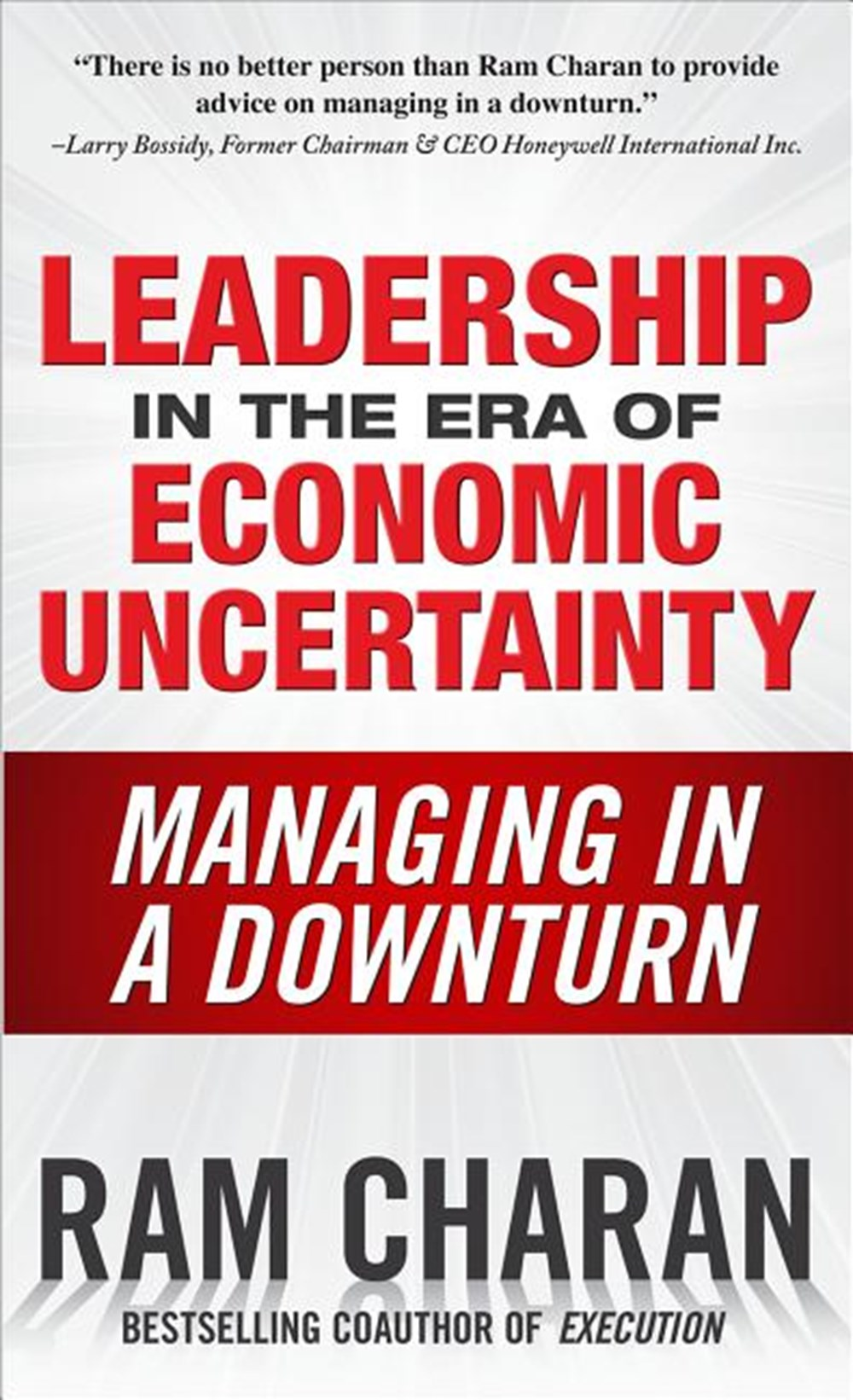 Leadership in the Era of Economic Uncertainty Managing in a Downturn
