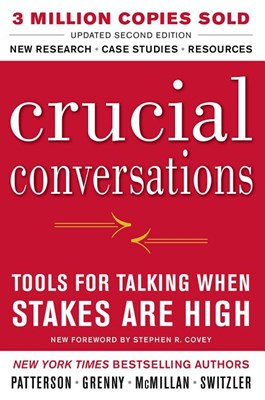 Crucial Conversations: Tools for Talking When Stakes Are High, Second Edition (Revised)