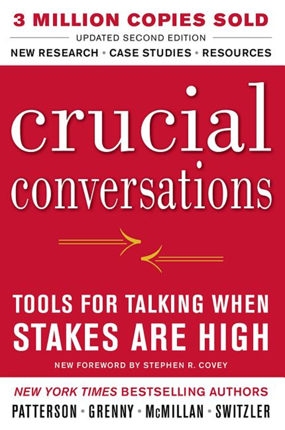 Crucial Conversations Tools for Talking When Stakes Are High, Second Edition (Revised)