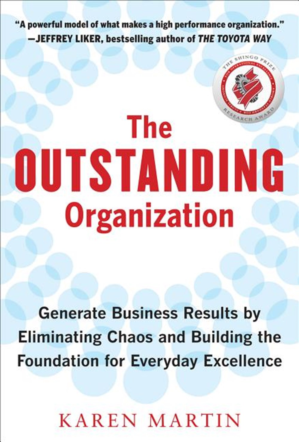 Outstanding Organization Generate Business Results by Eliminating Chaos and Building the Foundation