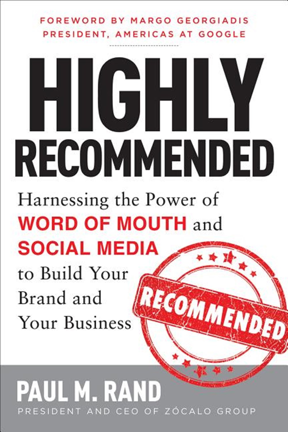 Highly Recommended Harnessing the Power of Word of Mouth and Social Media to Build Your Brand and Yo