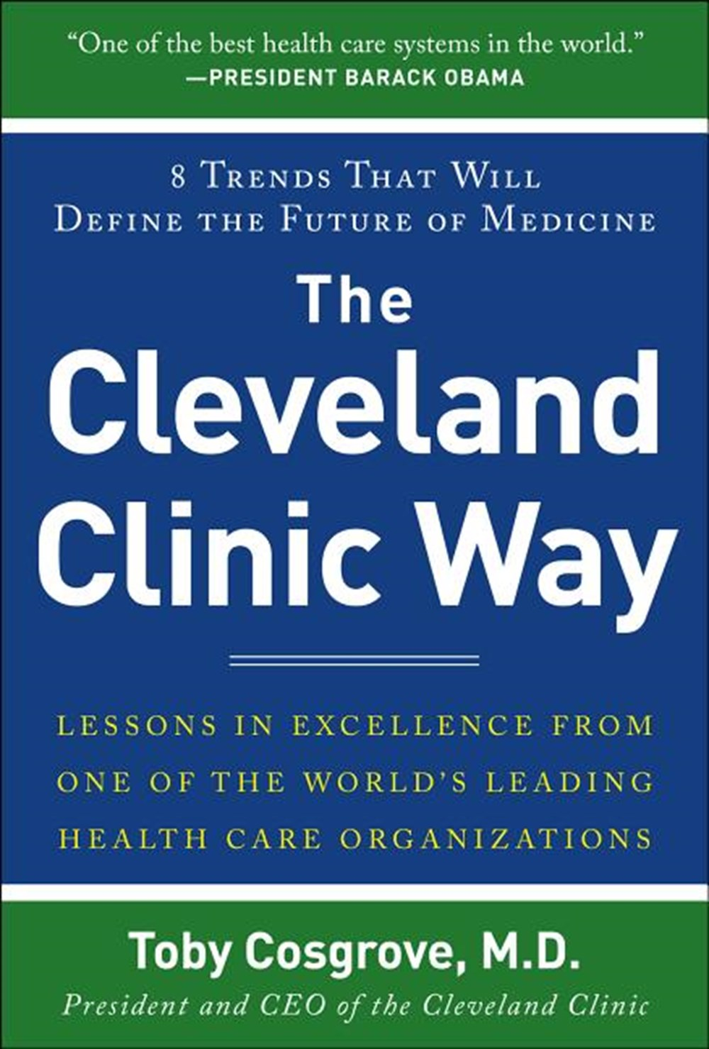 Cleveland Clinic Way Lessons in Excellence from One of the World's Leading Healthcare Organizations