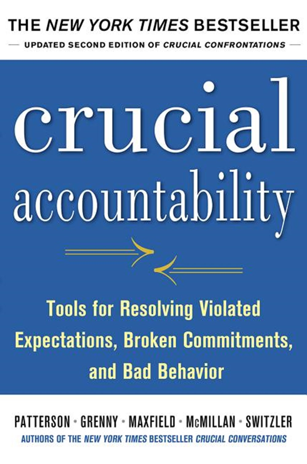 Crucial Accountability Tools for Resolving Violated Expectations, Broken Commitments, and Bad Behavi