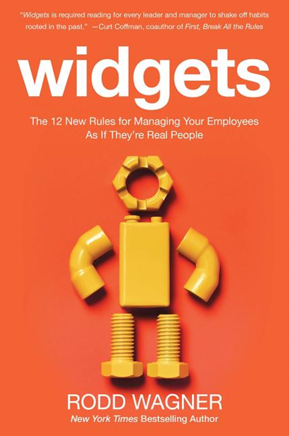 Widgets The 12 New Rules for Managing Your Employees as If They're Real People