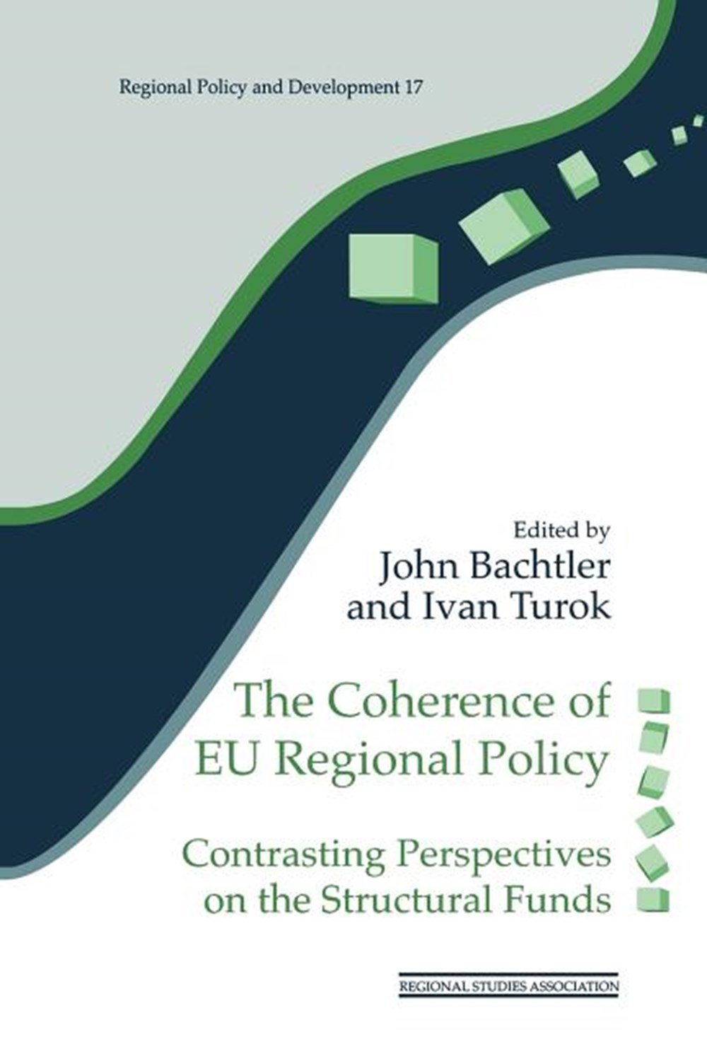 Coherence of Eu Regional Policy Contrasting Perspectives on the Structural Funds