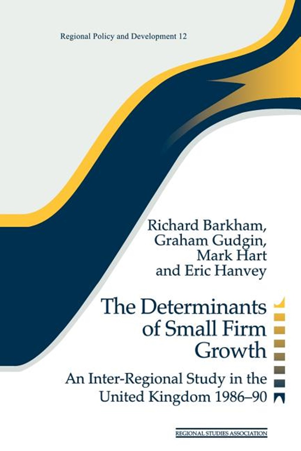 Determinants of Small Firm Growth An Inter-Regional Study in the United Kingdom 1986-90