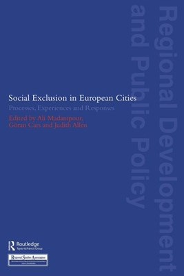 Social Exclusion in European Cities: Processes, Experiences and Responses