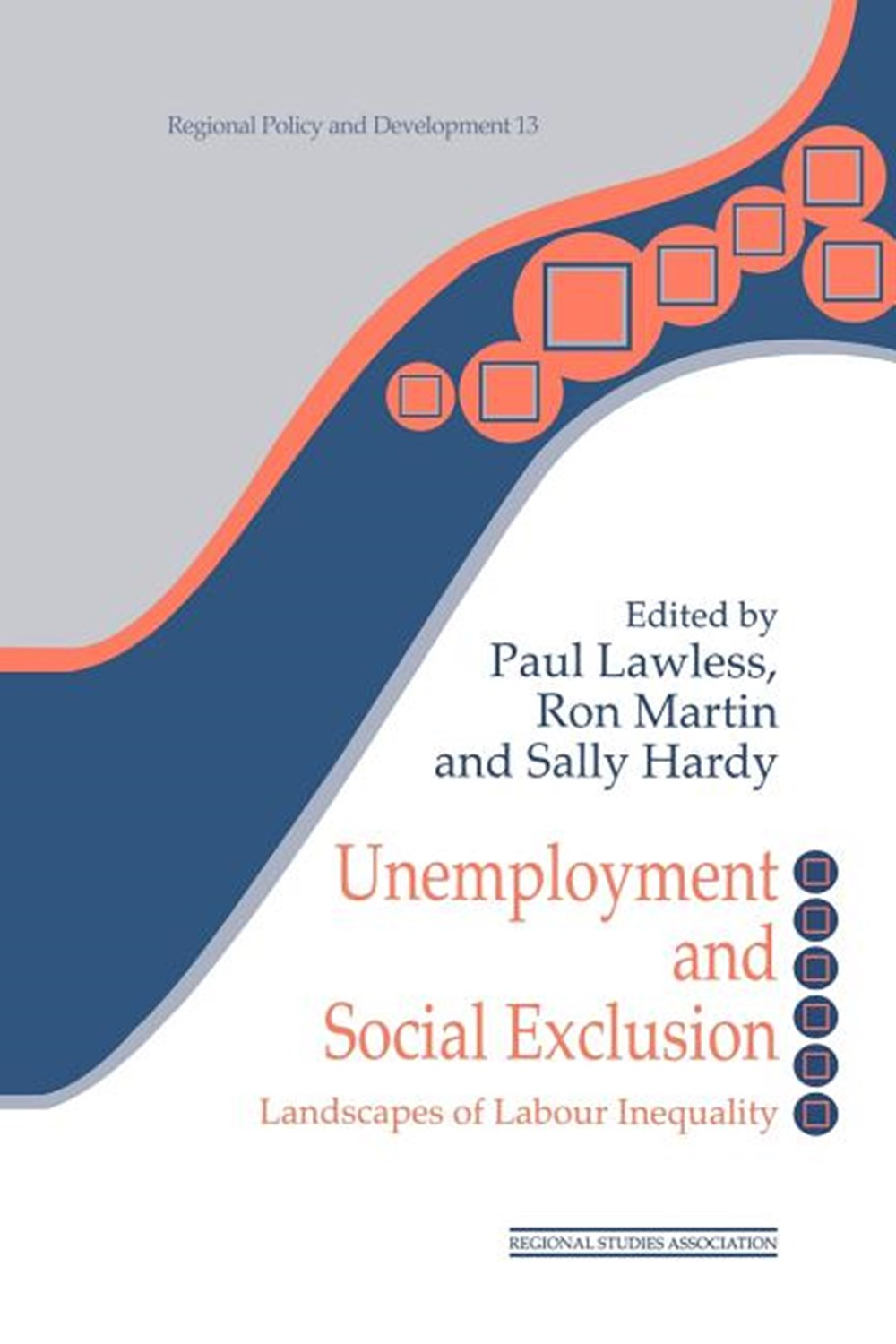 Unemployment and Social Exclusion Landscapes of Labour Inequality and Social Exclusion