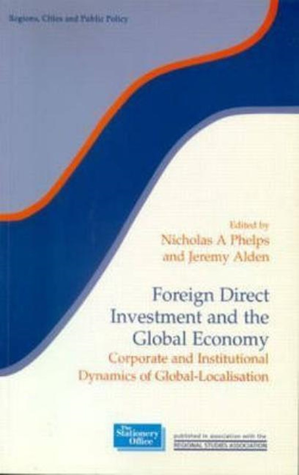 Foreign Direct Investment and the Global Economy Corporate and Institutional Dynamics of Global-Loca