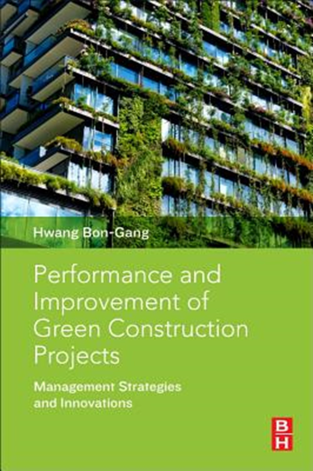 Performance and Improvement of Green Construction Projects Management Strategies and Innovations