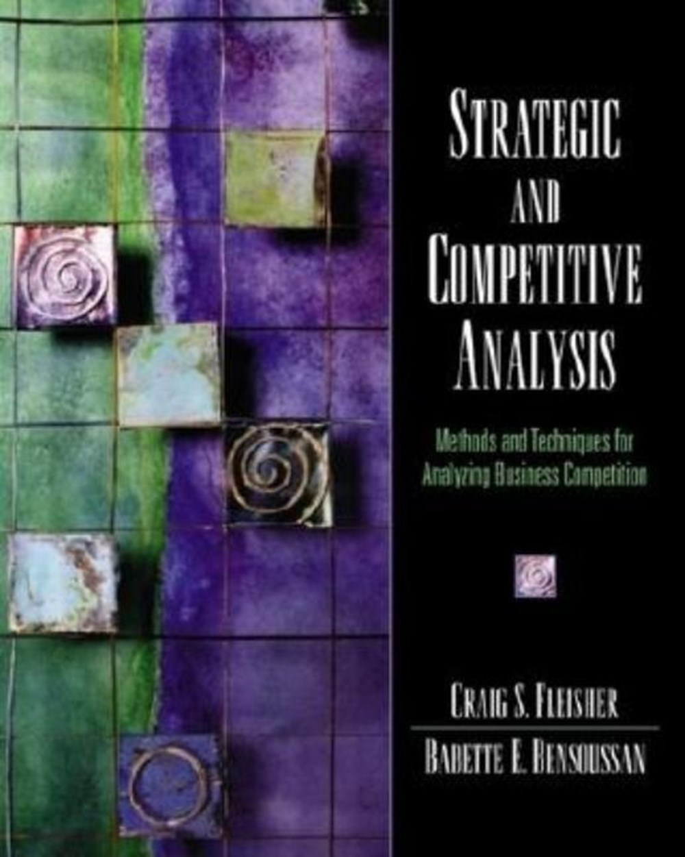 Strategic and Competitive Analysis Methods and Techniques for Analyzing Business Competition
