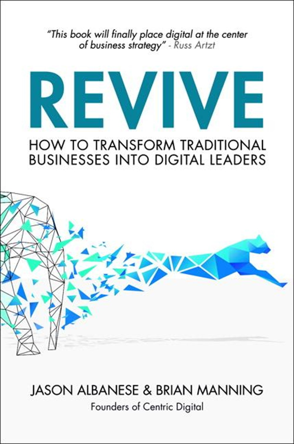 Revive: How to Transform Traditional Businesses Into Digital Leaders